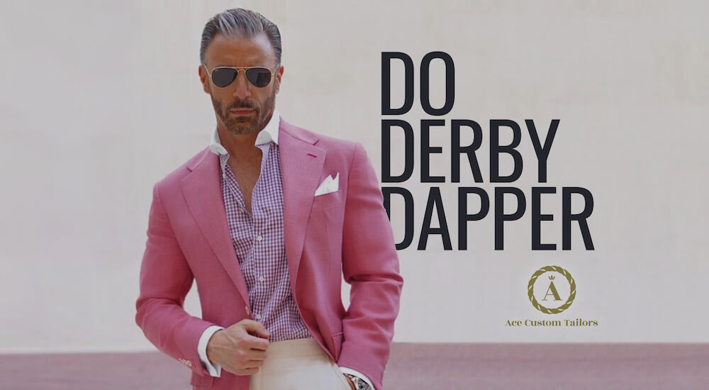 9 Style Tips For Men To Do Derby Dapper